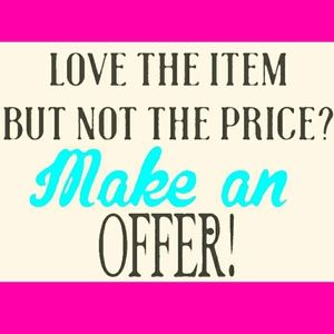 Send me REASONABLE offers!